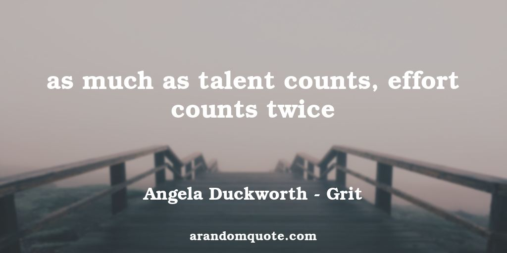 as much as talent counts, effort counts twice | Grit - Angela Duckworth
